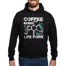 Coffee based life form Hoodie