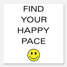 """Find Your Happy Pace Square Car Magnet 3"""" x 3"""""""