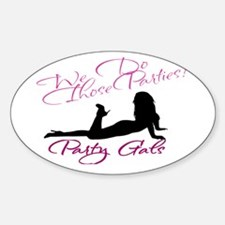 We Do Those Parties Party Gals Sticker (Oval)