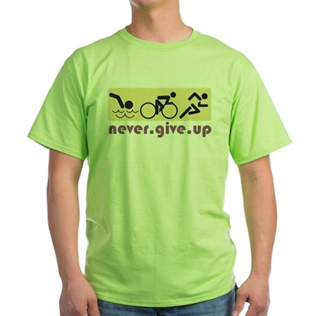 Never Give Up Green T-Shirt