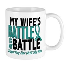 D My Battle Too Wife Ovarian Cancer Mugs