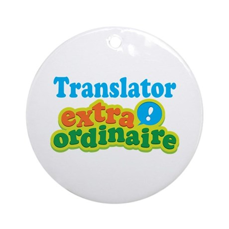 Translator Extraordinaire Ornament (Round)
