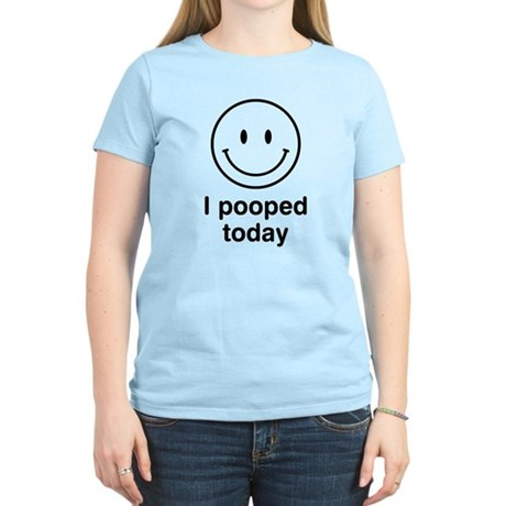I Pooped Today Smiley Women's Light T-Shirt