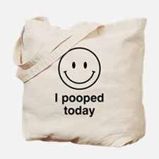 I Pooped Today Smiley Tote Bag