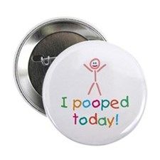"I Pooped Today Fun 2.25"" Button"