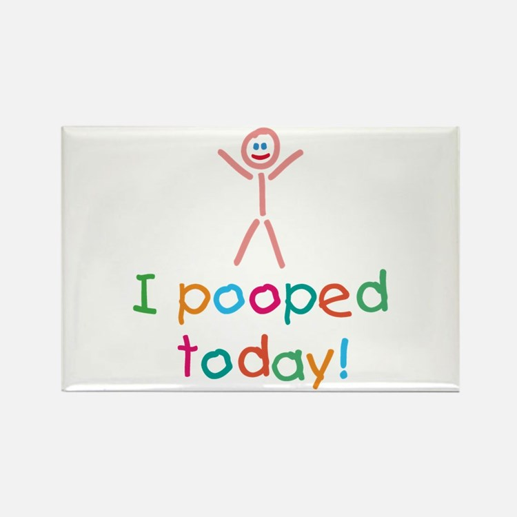 I Pooped Today Fun Rectangle Magnet