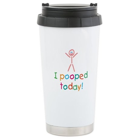I Pooped Today Fun Stainless Steel Travel Mug