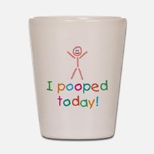 I Pooped Today Fun Shot Glass