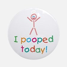 I Pooped Today Fun Ornament (Round)