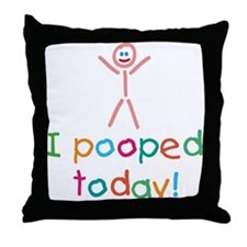 I Pooped Today Fun Throw Pillow