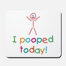 I Pooped Today Fun Mousepad