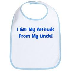 I Get My Attitude From My Unc Bib