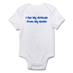 I Get My Attitude From My Unc Infant Bodysuit