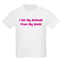 I Get My Attitude from My Unc Kids T-Shirt