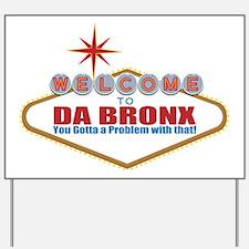 Da Bronx Yard Sign