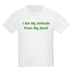 I Get My Attitude from My Aun Kids T-Shirt