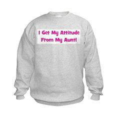 I Get My Attitude from My Aun Sweatshirt