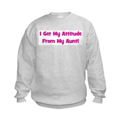 I Get My Attitude from My Aun Sweatshirt