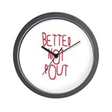 Better not pout Wall Clocks
