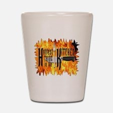 Hottest Thing in the Kitchen Shot Glass