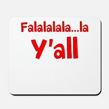 Falalalala...la Yall Mousepad