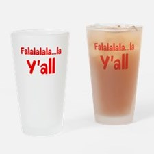 Falalalala...la Yall Drinking Glass