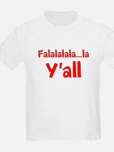 Falalalala...la Yall T-Shirt