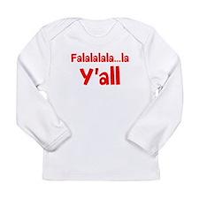 Falalalala...la Yall Long Sleeve Infant T-Shirt