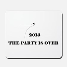 Fiscal Cliff - The Party is Over Mousepad