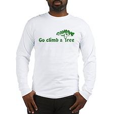 Go Climb a Tree Long Sleeve T-Shirt