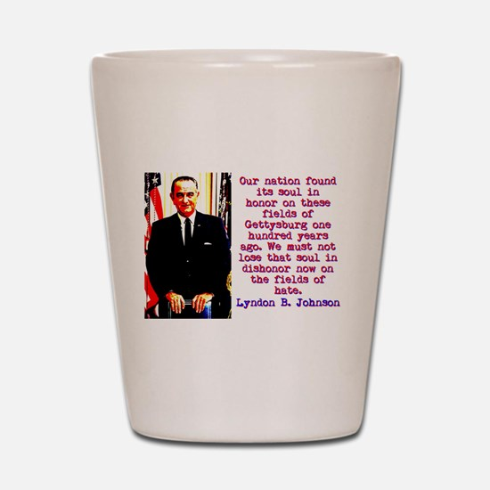 Our Nation Found Its Soul - Lyndon Johnson Shot Gl
