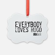 Everybody Loves Hugo Ornament