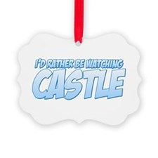 I'd Rather Be Watching Castle Ornament