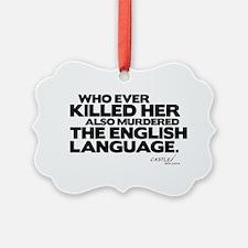 Murdered the English Language Ornament