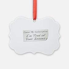 Cancel My Subscription Ornament