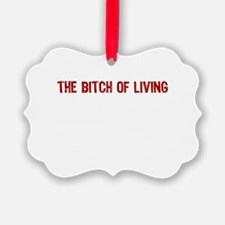 The Bitch of Living Ornament