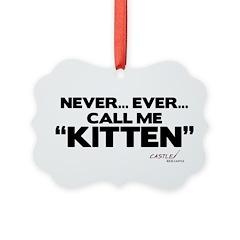 Never... Ever... Call Me Kitt Ornament