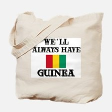 We Will Always Have Guinea Tote Bag