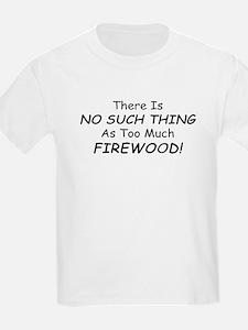 too firewood T-Shirt