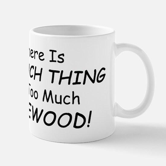 too firewood Mugs