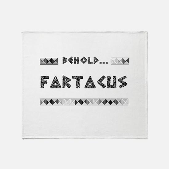 Behold Fartacus Throw Blanket