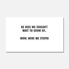 Grow Up Stupid Car Magnet 20 x 12