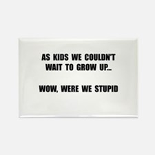 Grow Up Stupid Rectangle Magnet (10 pack)