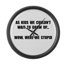 Grow Up Stupid Large Wall Clock