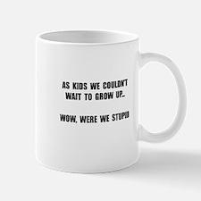 Grow Up Stupid Small Small Mug