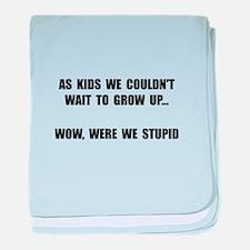 Grow Up Stupid baby blanket