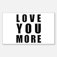 Love You More Sticker (Rectangle 10 pk)