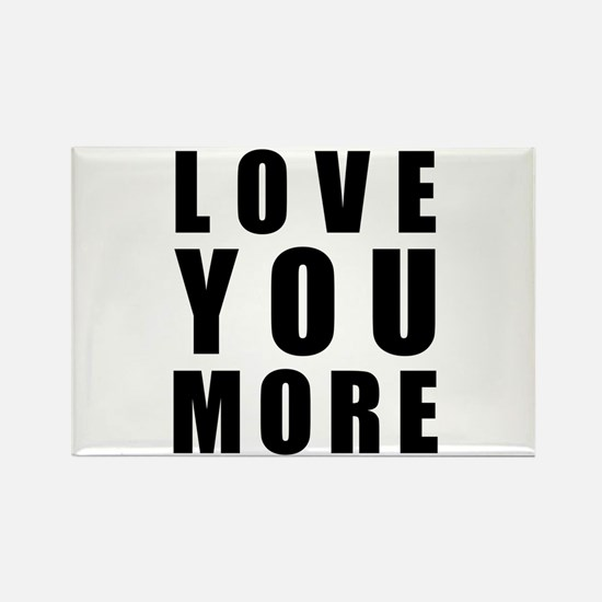 Love You More Rectangle Magnet (100 pack)