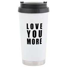 Love You More Travel Mug