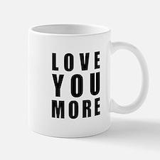Love You More Small Small Mug